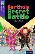 Oxford Reading Tree Treetops Fiction: Level 11: Bertha's Secret Battle