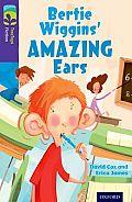 Oxford Reading Tree Treetops Fiction: Level 11: Bertie Wiggins' Amazing Ears