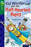 Oxford Reading Tree Treetops Fiction: Level 12 More Pack C: Kid Wonder and the Half-Hearted Hero