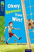 Oxford Reading Tree Treetops Fiction: Level 14: Okay, Spanner, You Win!