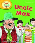 Oxford Reading Tree Read with Biff, Chip, and Kipper: Phonics: Level 6: Uncle Max