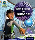 Project X: Alien Adventures: Orange: Don't Press the Buttons!