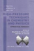 High Pressure Techniques in Chemistry and Physics: A Practical Approach