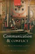 Communication and Conflict: Italian Diplomacy in the Early Renaissance, 1350-1520