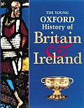 Young Oxford History Of Britain & Ireland