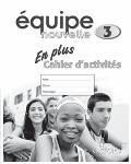 Equipe Nouvelle: Part 3: En Plus Workbook