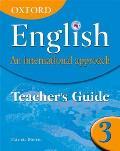 Oxford English: an International Approach: Teacher's Guide 3