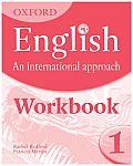 Oxford English: An International Approach: Workbook 1