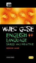 Wjec Gcse English Language: Skills and Practice Book