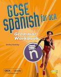 GCSE Spanish for OCR Grammar Workbook