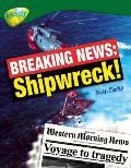 Oxford Reading Tree: Level 12: Treetops Non-fiction: Breaking News: Shipwreck!