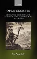 Open Secrets: Literature, Education, and Authority from J-J. Rousseau to J. M. Coetzee