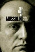Fall of Mussolini Italy the Italians & the Second World War