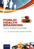 Public Health Branding Applying Marketing for Social Change