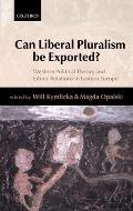 Can Liberal Pluralism Be Exported?: Western Political Theory and Ethnic Relations in Eastern Europe