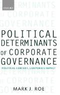 Political Determinants of Corporate Governance: Political Context, Corporate Impact