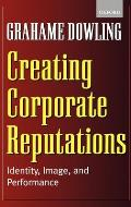 Creating Corporate Reputations: Identity, Image, and Performance