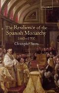 The Resilience of the Spanish Monarchy 1665-1700