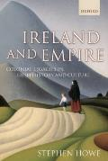 Ireland and Empire: Colonial Legacies in Irish History and Culture