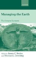 Managing the Earth: The Linacre Lectures 2001