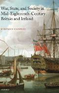 War, State, and Society in Mid-Eighteenth-Century Britain and Ireland