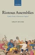 Riotous Assemblies: Popular Protest in Hanoverian England
