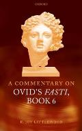 A Commentary on Ovid's Fasti, Book 6