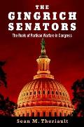 Gingrich Senators The Roots of Partisan Warfare in Congress