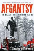 Afgantsy The Russians in Afghanistan 1979 89