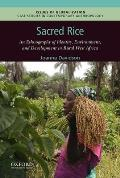 Sacred Rice An Ethnography Of Identity Environment & Development In Rural West Africa
