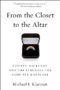 From The Closet To The Altar Courts Backlash & The Struggle For Same Sex Marriage