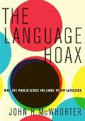 Language Hoax Why the World Looks the Same in Any Language