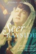 Seer of Bayside Veronica Lueken & the Struggle to Define Catholicism