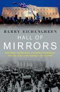 Hall of Mirrors The Great Depression The Great Recession & the Uses & Misuses of History