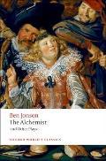 The Alchemist and Other Plays: Volpone, or the Fox; Epicene, or the Silent Woman; The Alchemist; Bartholomew Fair