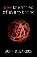 New Theories of Everything The Quest for Ultimate Explanation