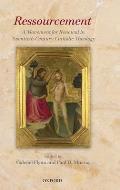 Ressourcement A Movement for Renewal in Twentieth Century Catholic Theology Edited by Gabriel Flynn Paul D Murray