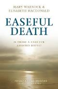 Easeful Death Is There a Case for Assisted Dying