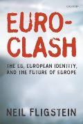 Euroclash: The EU, European Identity, and the Future of Europe