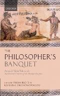 The Philosopher's Banquet: Plutarch's Table Talk in the Intellectual Culture of the Roman Empire