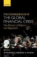 Consequences of the Global Financial Crisis The Rhetoric of Reform & Regulation