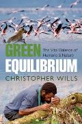 Green Equilibrium The Vital Balance of Humans & Nature