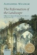 Reformation Of The Landscape Religion Identity & Memory In Early Modern Britain & Ireland