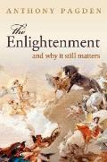 Enlightenment: and Why It Still Matters