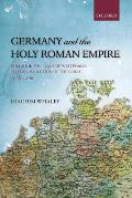 Germany and the Holy Roman Empire, Volume 2: The Peace of Westphalia to the Dissolution of the Reich, 1648-1806