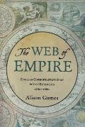 Web of Empire English Cosmopolitans in an Age of Expansion 1560 1660