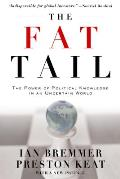 The Fat Tail: The Power of Political Knowledge in an Uncertain World