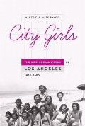 City Girls The Nisei Social World In Los Angeles 1920 1950