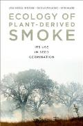 Ecology of Plant-Derived Smoke: Its Use in Seed Germination