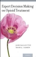 Expert Decision Making on Opioid Treatment